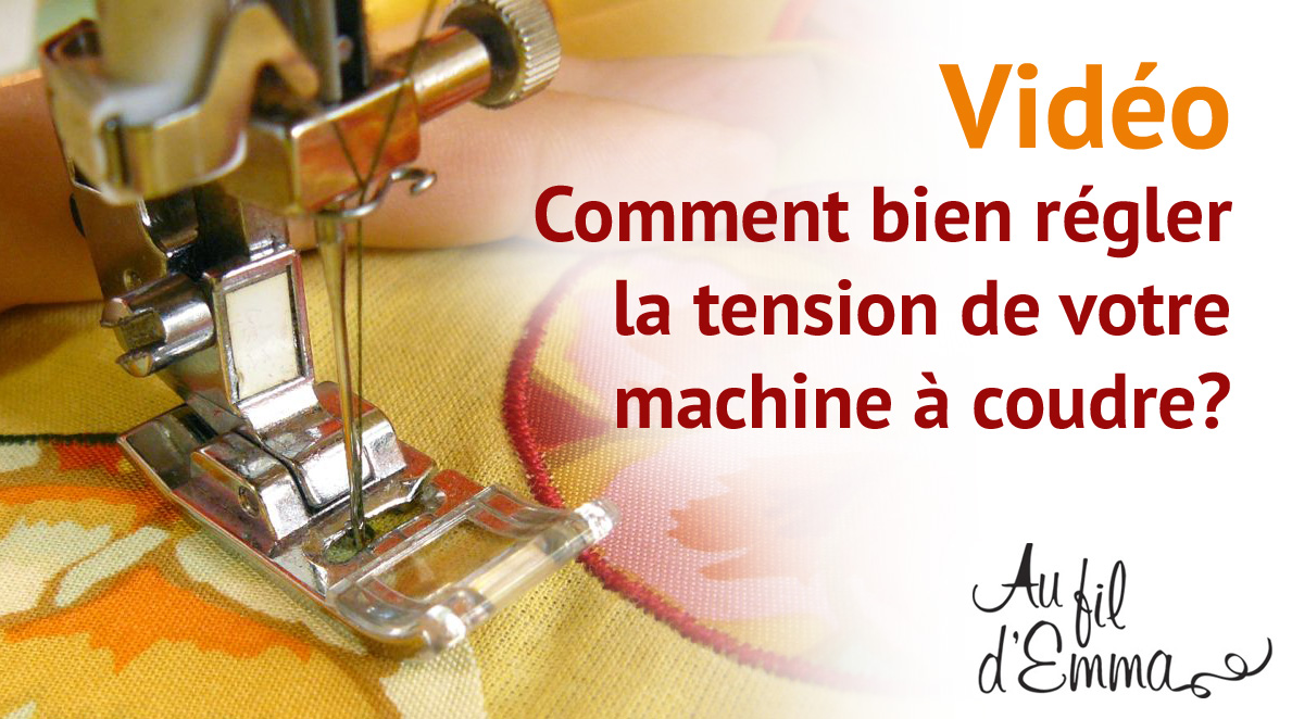 comment regler la tension du fil d'une machine a coudre